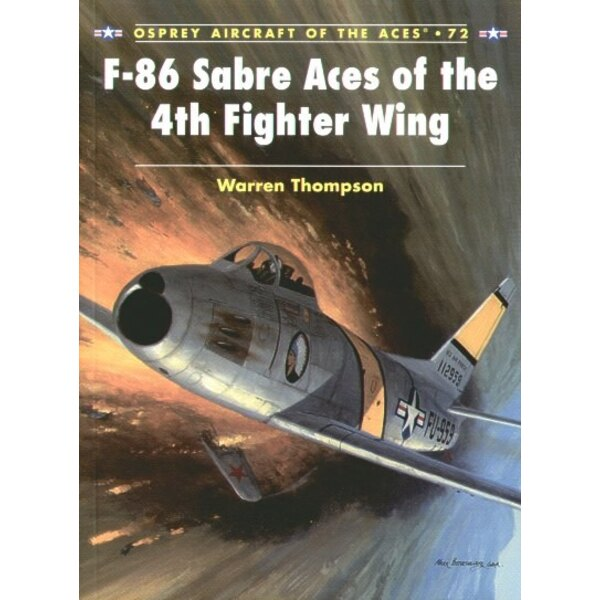 North American F-86 Sabre Aces of the 4th Fighter Wing. (Osprey Aces Series)