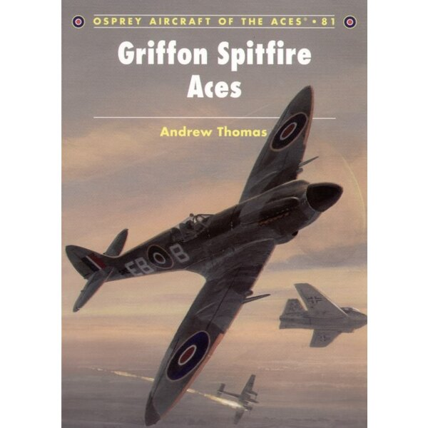 Griffon Supermarine Spitfire Aces (Osprey Aircraft Of The Aces)