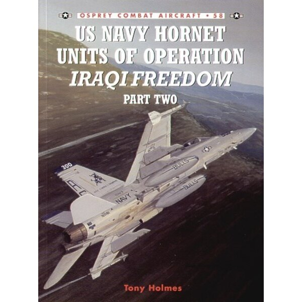 US Navy Hornet Units of Operation Iraqi Freedom part 2. (Osprey Combat Series)