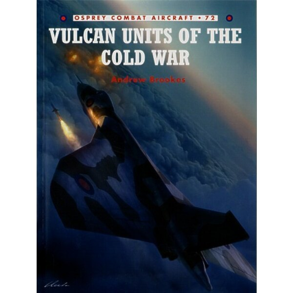 Avro Vulcan Units of the Cold War (Osprey Combat Aircraft)
