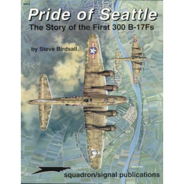 Libro Pride Of Seattle. The story of the first 300 Boeing B-17F Flying Fortress ′s (Specials Series)
