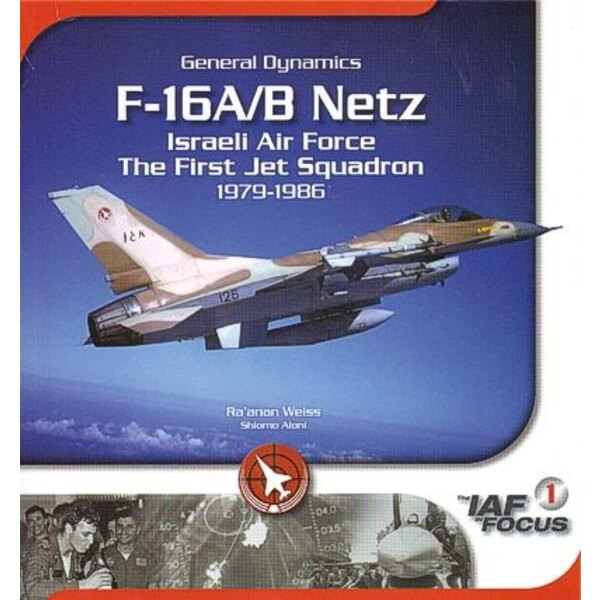 Libro General Dynamics F-16A/B Netz Israeli Air Force The First Jet Squadron 1979-1986