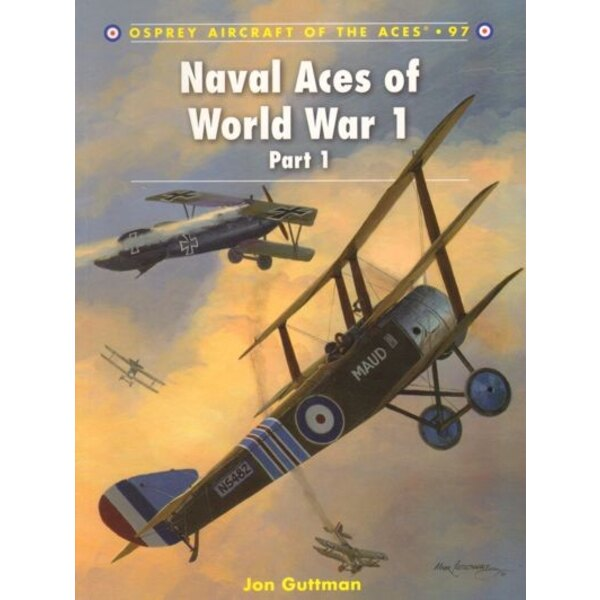Naval Aces of WWI Part 1 (Aircraft Of The Aces Series)